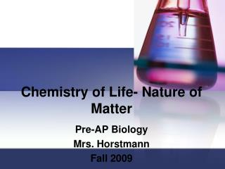 Chemistry of Life- Nature of Matter