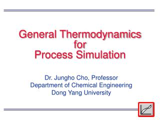 General Thermodynamics for  Process Simulation