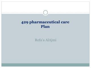 429  pharmaceutical care Plan Refa'a AlAjmi