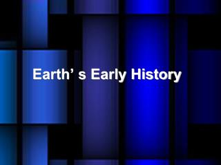 Earth' s Early History