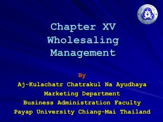 Chapter  XV Wholesaling Management
