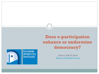 Does e-participation enhance or undermine democracy?