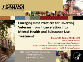 Gregory D. Torain, M.Ed., LCPC Public Health Advisor Center  for Substance Abuse Treatment