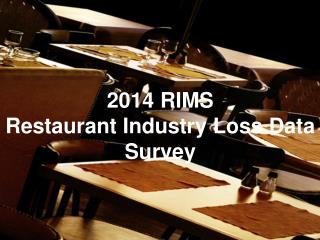 2014 RIMS Restaurant Industry Loss Data Survey