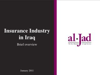 Insurance Industry in Iraq Brief overview January 2011