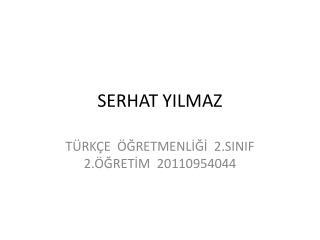 SERHAT YILMAZ