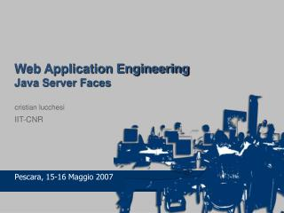 Web Application Engineering Java Server Faces cristian lucchesi IIT-CNR