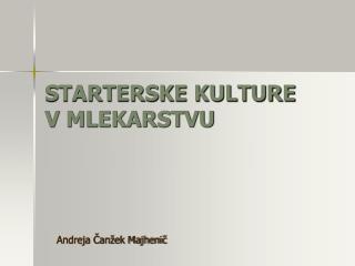 STARTERSKE KULTURE V MLEKARSTVU