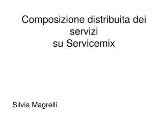 Composizione distribuita dei servizi su Servicemix