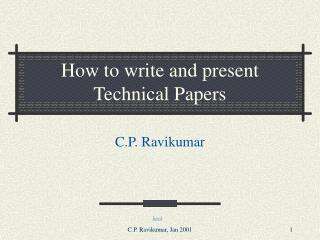 How to write and present Technical Papers