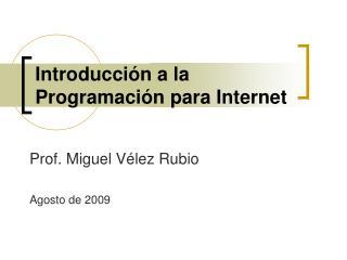 Introducción a  la  Programación para Internet