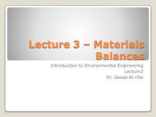 Lecture  3  – Materials Balances