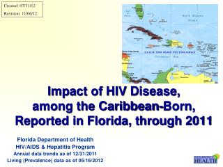 Impact of HIV Disease, among the Caribbean-Born, Reported in Florida, through 2011