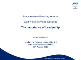 Interprofessional Learning Network  2020 Workforce Vision Workshop The Importance of Leadership