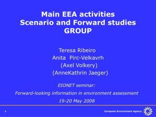 Main EEA activities   Scenario and Forward studies GROUP