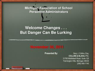 Welcome Changes . . .  But Danger Can Be Lurking