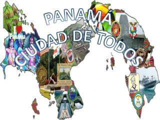 PANAMÁ  CIUDAD DE TODOS