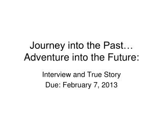 Journey into the Past… Adventure into the Future: