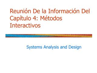 Reunión De la Información Del Capítulo 4: Métodos Interactivos