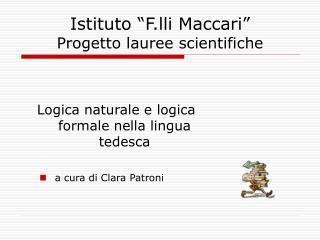 Istituto �F.lli Maccari� Progetto lauree scientifiche
