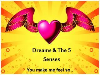 Dreams & The 5 Senses