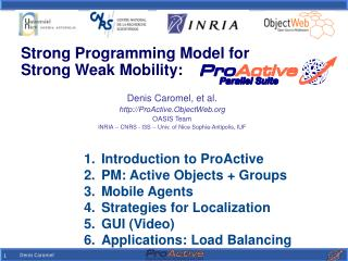 Denis Caromel, et al. ProActive.ObjectWeb OASIS Team