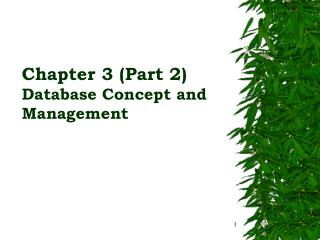 Chapter 3 (Part 2) Database Concept and  Management