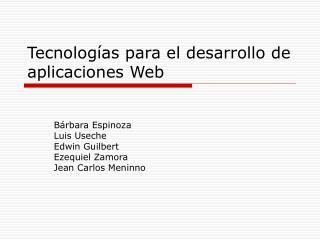 Tecnologías para el desarrollo de aplicaciones Web