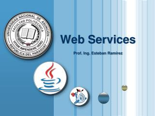 Web Services Prof. Ing. Esteban Ram�rez