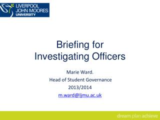 Briefing for Investigating  Officers