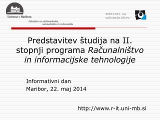 Predstavitev študija na II. stopnji programa  Računalništvo in informacijske tehnologije