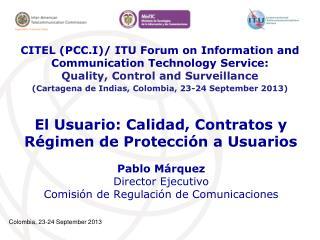 El Usuario: Calidad, Contratos y Régimen de Protección a Usuarios