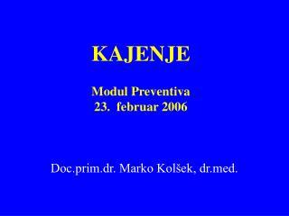 KAJENJE Modul Preventiva 23.  februar 2006