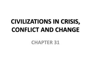 CIVILIZATIONS IN CRISIS, CONFLICT AND CHANGE