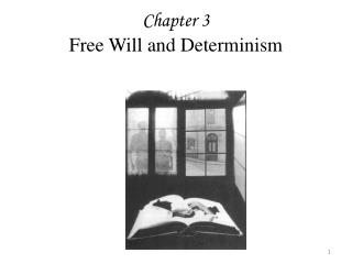 Chapter 3 Free Will and Determinism
