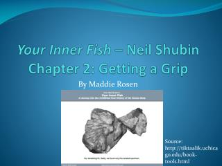 Your Inner Fish  – Neil  Shubin Chapter 2: Getting a Grip