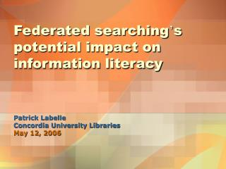 Federated searching s potential impact on information literacy