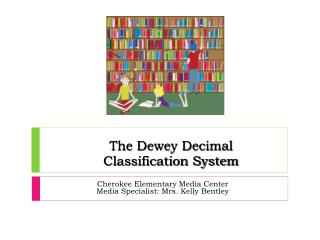 The Dewey Decimal      Classification System