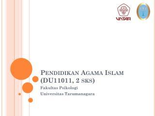 Pendidikan  Agama Islam (DU11011, 2  sks )