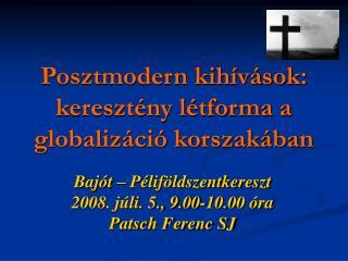 Posztmodern kihívások: keresztény létforma a globalizáció korszakában