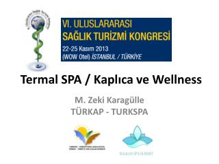 Termal SPA / Kapl?ca  ve  Wellness