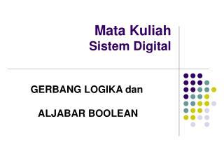 Mata Kuliah Sistem Digital