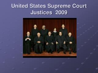 United States Supreme Court Justices  2009