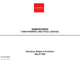 SEMIOSCREEN A NEW POWERFUL ANALYTICAL COCKTAIL