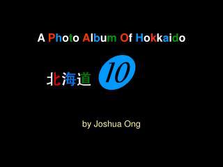 A  P h o t o  A l b u m O f  H o k k a i d o ? by Joshua Ong