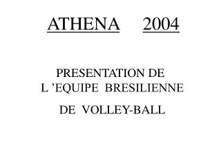 PRESENTATION DE L 'EQUIPE  BRESILIENNE       DE  VOLLEY-BALL