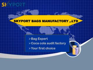 Bag Expert  Coca cola audit factory Your first choice