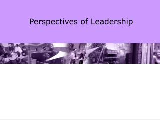 Perspectives of Leadership