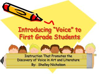 "Introducing ""Voice"" to First Grade Students"