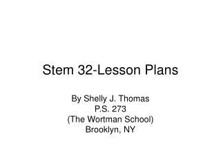 Stem 32-Lesson Plans
